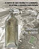 EL Fuerte de San Cristóbal en la memoria: de prisión a sanatorio penitenciario: El cementerio de las botellas (Ganbara)