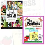 Simple Green Smoothies Journal and Book Collection - 100+ Tasty Recipes to Lose Weight, Gain Energy, and Feel Great in Your Body, The not so Pointless Smoothie & Juices 2 Books Bundle