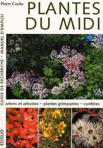 Plantes du Midi : Tome 1 : Arbres et arbustes, Plantes grimpantes, Conifères