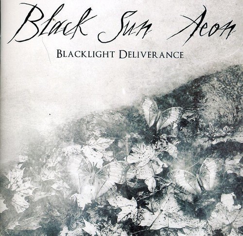 Blacklight Deliverance by BLACK SUN AEON (2011-11-15)