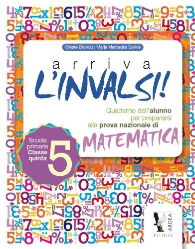 Arriva l'INVALSI! Matematica 5