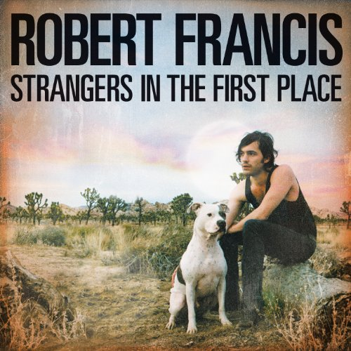 Strangers in the First Place Francis Place