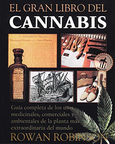 El gran libro del cannabis: Guía completa de los usos medicinales, comerciales y ambientales de la planta más extraordinaria del mundo por Rowan Robinson