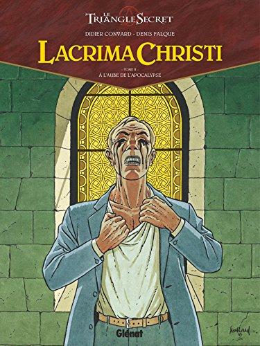 Lacrima Christi - Tome 02 : A l'aube de l'Apocalypse par Didier Convard