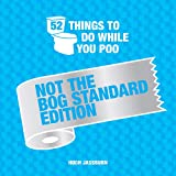 Fathers Day Gift: 52 Things to Do While You Poo - Not the Bog-Standard Edition