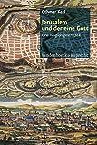 Jerusalem und der eine Gott: Eine Religionsgeschichte - Othmar Keel