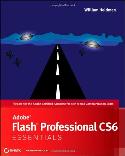 Adobe Flash Professional CS6 Essentials (Essentials (John Wiley)) (Adobe Flash Professional Cs6)