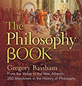The Philosophy Book: From the Rigveda to the New Atheism, 250 Milestones in the History of Philosophy (Sterling Milestones)