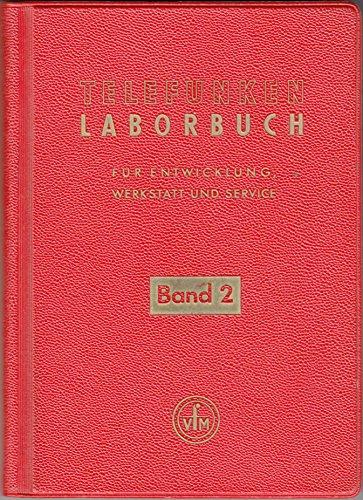 Telefunken Laborbuch für Entwicklung, Werkstatt und Service. Bd. 2