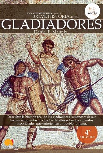Breve historia de los gladiadores por Daniel P. Mannix