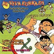 Ay Viva Euskadi (Les plus belles chansons du Pays Basque)