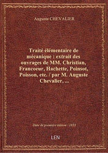 Traité élémentaire de mécanique : extrait des ouvrages de MM. Christian, Francoeur, Hachette, Poinso