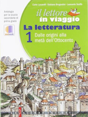 Il lettore in viaggio. Antologia. Il lettore in viaggio 2 + Il quaderno del lettore 2 + La letteratura 1. Con espansione online. Per la Scuola media