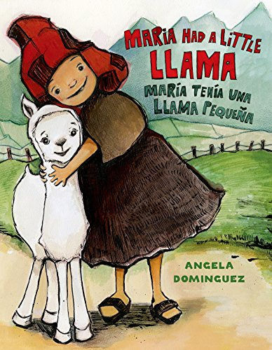 Maria Had a Little Llama / María Tenía Una Llamita (Pura Belpre Honor Books - Illustration Honor)