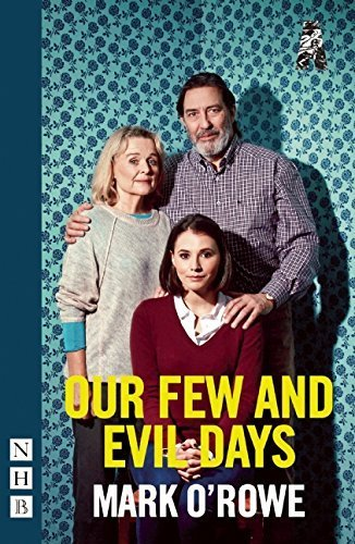 Our Few and Evil Days by Mark O'Rowe (2015-09-08)