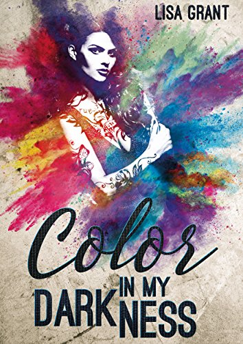 Color in my Darkness von [Grant, Lisa]
