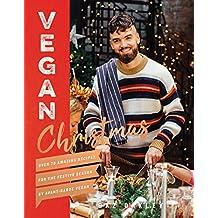 Vegan Christmas: Over 70 Amazing Recipes for the Festive Season By Avant-Garde Vegan