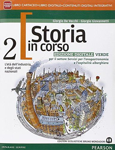 Storia in corso. Ediz. verde. Per le Scuole superiori. Con e-book. Con espansione online: 2