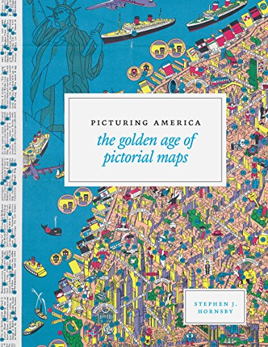 Picturing America: The Golden Age of Pictorial Maps (English Edition) (Picturing America)