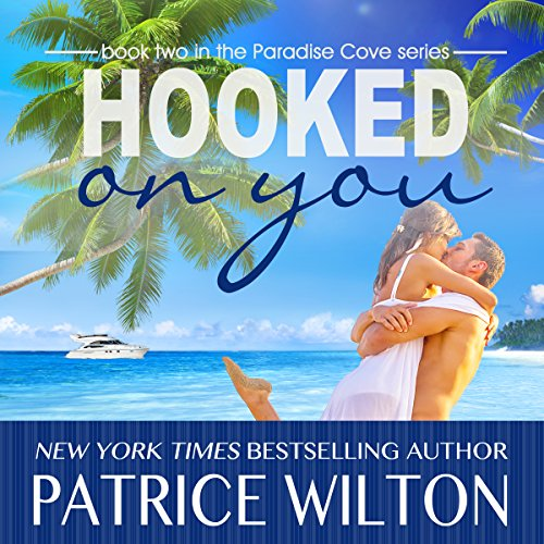 Hooked on You: Paradise Cove Series, Book 2 - Patrice Wilton - Unabridged