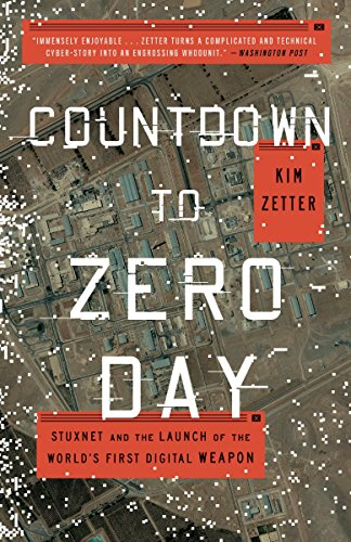 Countdown To Zero Day: Stuxnet and the Launch of the World's First Digital Weapon por Kim Zetter