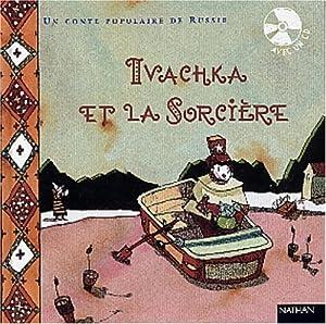 """Afficher """"Ivachka et la sorciere + 1cd"""""""