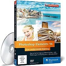 Photoshop Elements 14 - Die verständliche Video-Anleitung für perfekte Fotos - auch ohne Vorkenntnisse: Fotoimport, Schnellkorrektur, Detailbearbeitung im Expertenmodus und Präsentation als Diashow, Fotobuch oder Webgalerie