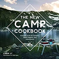The New Camp Cookbook: Gourmet Grub for Campers, Road Trippers, and Adventurers 20