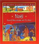 Noël - Quand Dieu envoie son fils Jésus