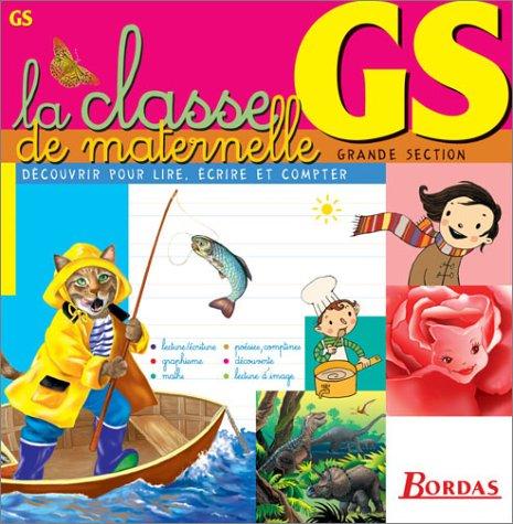 LA CLASSE DE GS (Ancienne Edition)