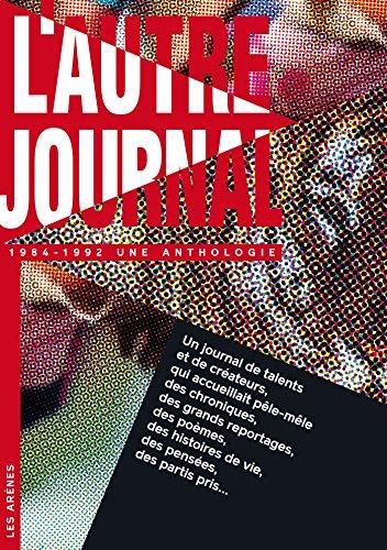 L'Autre journal : une anthologie (1984-1992) par Michel Butel