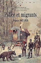 Police et migrants. France, 1667-1939