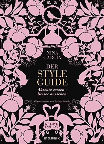 Der Styleguide: Akzente setzen - besser aussehen - Illustrationen von Ruben Toledo