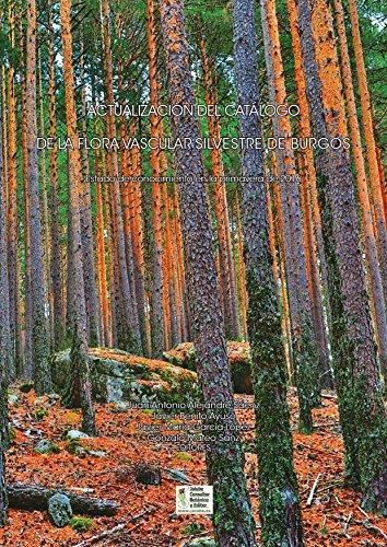 Actualización del catálogo de la flora vascular silvestre de Burgos: Estado de conocimiento en la primavera de 2016 (Monografías de Botánica Ibérica)