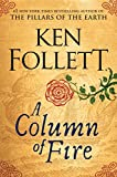 A Column of Fire (The Kingsbridge Novels - Book 3)