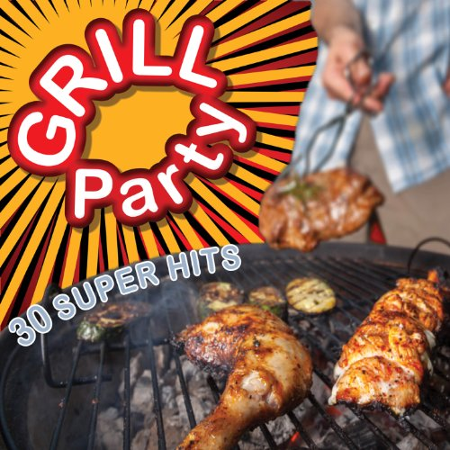 Grill Party - 30 Super Hits [E...