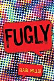 Fugly (English Edition)