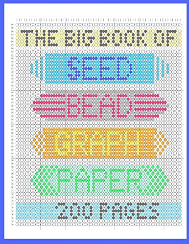 The Big Book of Seed Bead Graph Paper: beading grid paper for designing your own beadwork patterns -