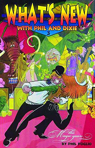 What's New with Phil & Dixie Collection #3: The Magic Years: The Magic Years No. 3 por Phil Foglio