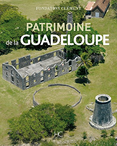 Patrimoine de la Guadeloupe par Fondation clement