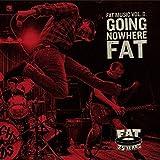 Fat Music Vol.8-Going Nowhere Fat