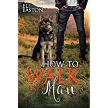 How to Walk Like a Man (Howl at the Moon) (Volume 2) by Eli Easton (2016-03-05)