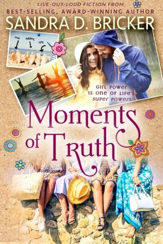 Moments of Truth - Eight years, no kids, she got the house by Sandra D. Bricker (2015-09-28)
