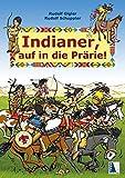 Indianer, auf in die Prärie (Zeitreise) - Rudolf Gigler