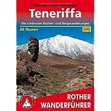 Teneriffa: Die schönsten Küsten- und Bergwanderungen. 80 Touren. Mit GPS-Tracks. (Rother Wanderführer)
