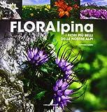 Floralpina. I fiori più belli delle Alpi