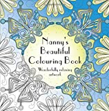 Nanny's Beautiful Colouring Book: Wonderfully relaxing artwork