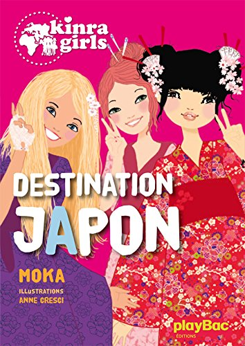 Kinra Girls - Destination Japon - tome 5 par Moka