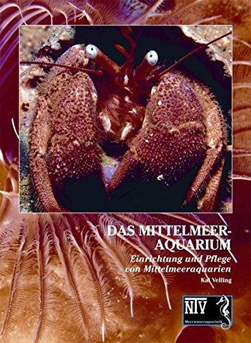 Das Mittelmeeraquarium: Einrichtung und Pflege von Mittelmeeraquarien (NTV Meerwasseraquaristik)