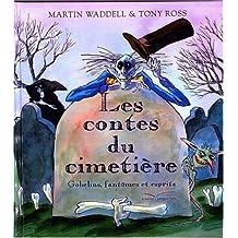 Les contes du cimetière : Gobelins, fantômes et esprits